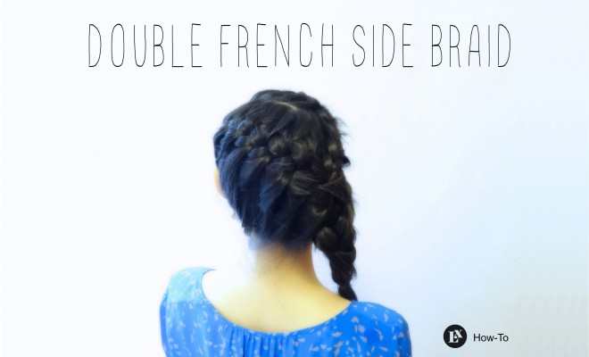 How-To: Double French Side Braid